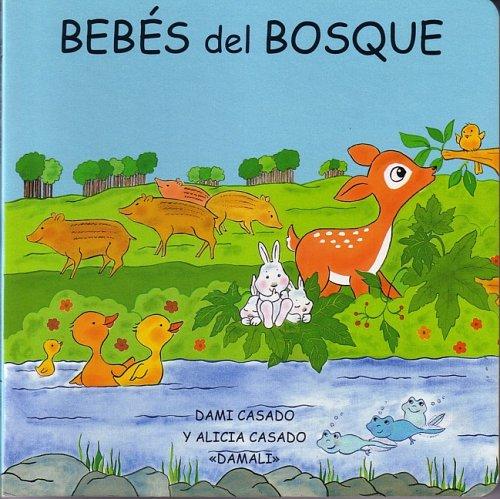 Bebes Del Bosque/Forest Babies (Spanish Edition): Dami Casado