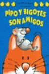 Pipo y Bigotes Son Amigos (Spanish Edition) (8427283857) by Wolf, Matt