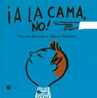 9788427293267: A La Cama No! (Spanish Edition)