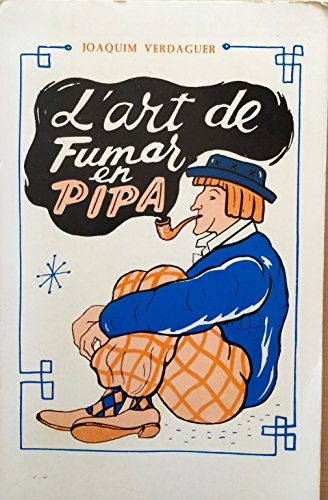 L'art De Fumar En Pipa: Verdaguer, Joaquim