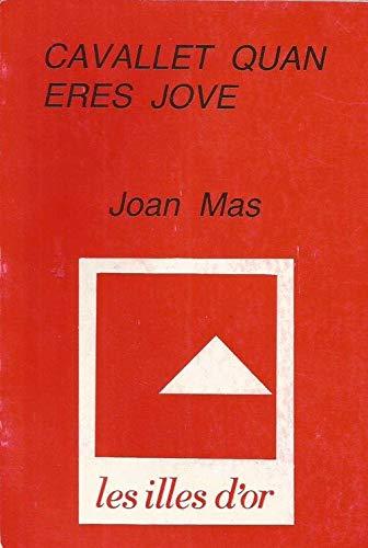 Cavallet quan eres jove: Mas, Joan