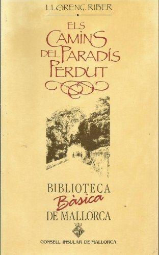 9788427305175: Els camins del paradis perdut (Biblioteca basica de Mallorca) (Catalan Edition)