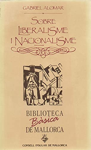 Sobre Liberalisme i Nacionalisme: Alomar, Gabriel (1873-1941, Gabriel Alomar i Villalonga)