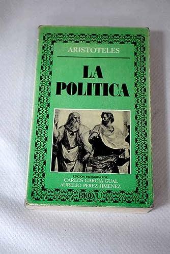 La politica (Biblioteca de la literatura y el pensamiento universales) (Spanish Edition) (8427603738) by Aristotle