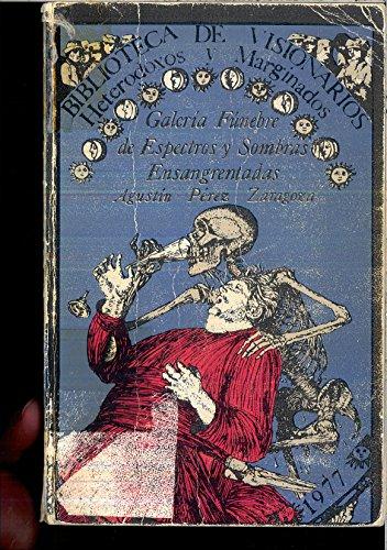 9788427604063: Galería fúnebre de espectros y sombras ensangrentadas (Biblioteca de visionarios, heterodoxos y marginados ; 20) (Spanish Edition)