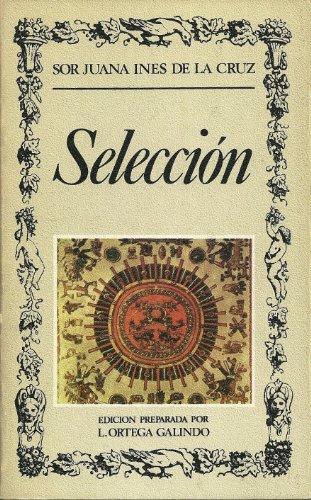 Seleccion (Biblioteca de la literatura y el: Juana Ines de