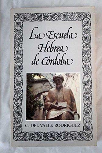 9788427605299: La escuela hebrea de Córdoba (Biblioteca de la literatura y el pensamiento hispánicos)