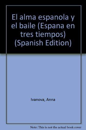 El alma espanola y el baile (Espana en tres tiempos) (Spanish Edition): Anna Ivanova