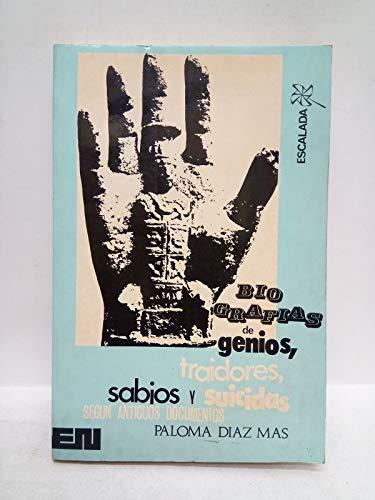 9788427611153: BIOGRAFIAS DE GENIOS, TRAIDORES, SABIOS Y SUICIDAS, SEGUN ANTIGUOS DOCUMENTOS.