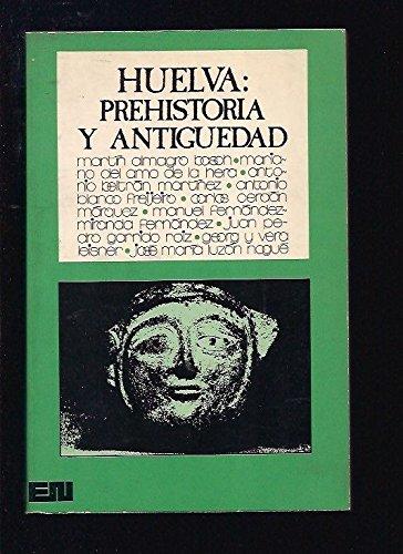 Huelva: Prehistoria y Antigüedad: Martín Almagro Basch