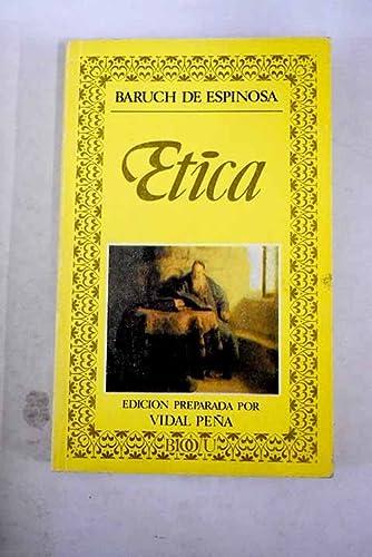 Ética demostrada según el orden geométrico: Baruch de Espinosa