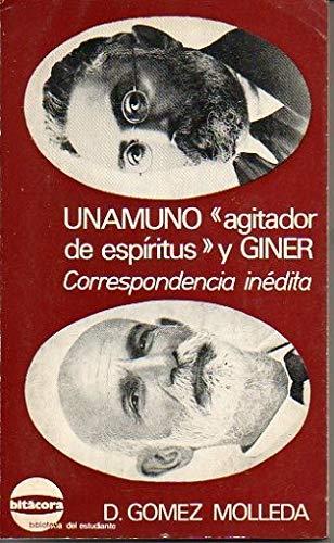 9788427702875: Unamuno agitador de espiritus y giner : correspondencia inedita (Bitácora, biblioteca del estudiante)