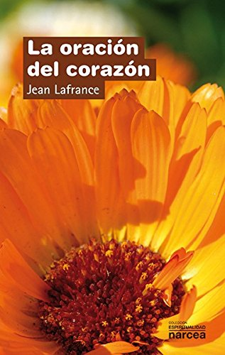 9788427704336: Oracion Del Corazon, La: 57 (Espiritualidad)