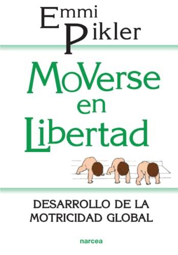 9788427706729: Moverse en libertad: Desarrollo de la psicomotricidad global (Educación Hoy)