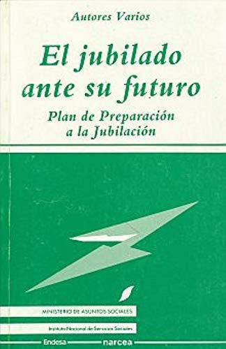 El jubilado ante su futuro plan de preparación a la jubilación: VV. A A
