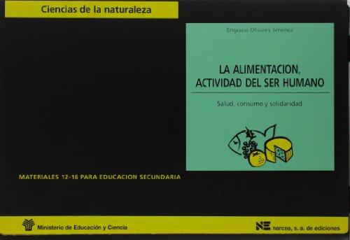 9788427710238: La alimentación, actividad del ser humano: Salud, consumo y solidaridad (Materiales 12/16 para Educación Secundaria)