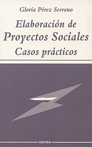 Elaboración de Proyectos Sociales. Casos prácticos: Gloria Pérez Serrano