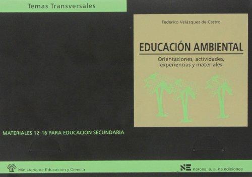 9788427711082: Educación ambiental: Orientaciones, actividades, experiencias y materiales (Materiales 12/16 para Educación Secundaria)