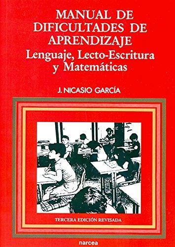 MANUAL DE DIFICULTADES DE APRENDIZAJE. Lenguaje. Lecto-escritura.: García Sánchez, Jesus