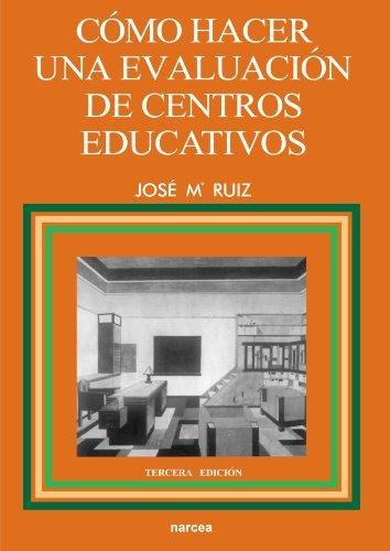 Cómo Hacer Una Evaluación de Centros Educativos: José María Ruíz
