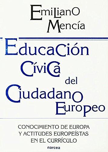 9788427711778: EDUCACIÓN CÍVICA DEL CIUDADANO EUROPEO. Conocimiento de Europa y actitudes europeístas en el currículo