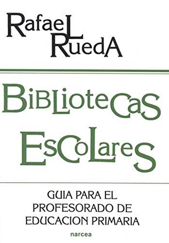 9788427712485: Bibliotecas Escolares: Guia Para el Profesorado de Educacion Primaria (Spanish Edition)
