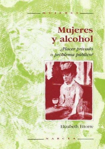 9788427712645: Mujeres y alcohol: ¿Problema público o placer privado?