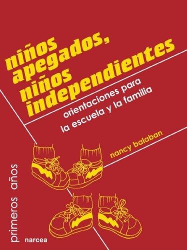 9788427712768: Niños apegados, niños independientes: Orientaciones para la escuela y la familia (Primeros Años)
