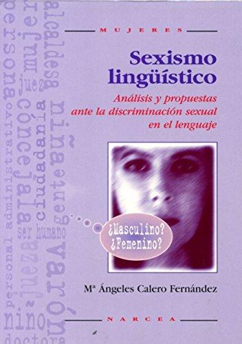 9788427712911: Sexismo lingüístico: Analisis y propuestas ante la discriminación sexual en el lenguaje (Mujeres)