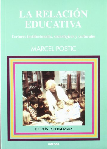 9788427713314: Relacion educativa, La: Factores institucionales sociológicos y culturales: 26 (Educación Hoy Estudios)