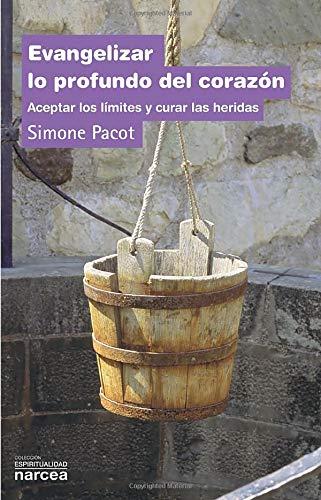 9788427713420: Evangelizar lo profundo Del Corazon: Aceptar los límites y curar las heridas: 207 (Espiritualidad)