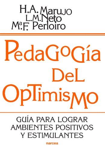 9788427713772: Pedagogia del optimismo: Guía para lograr ambientes positivos y estimulantes: 167 (Educación Hoy)