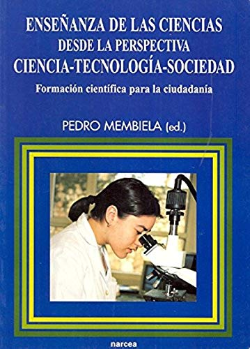 Enseñanza de las Ciencias desde la perspectiva: Membiela Iglesia, Pedro