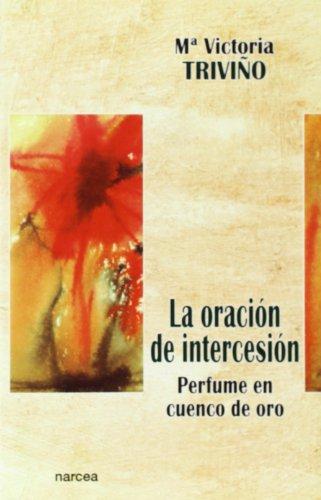 9788427714144: La oración de intercesión : perfume en cuenco de oro