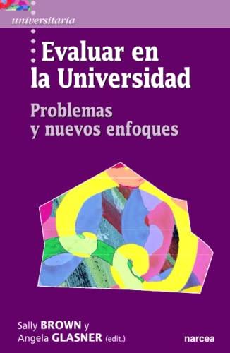 EVALUAR EN LA UNIVERSIDAD. PROBLEMAS Y NUEVOS: BROWN, SALLY Y