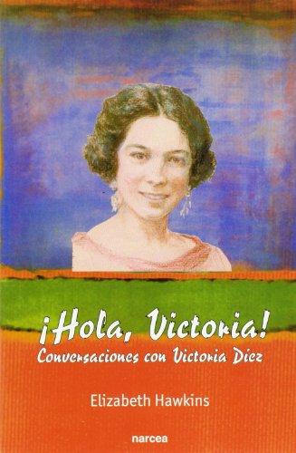 HOLA, VICTORIA! Conversaciones con Victoria Díez (8427714238) by Hawkins, Elizabeth