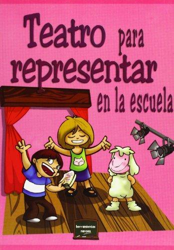 9788427714298: Teatro para representar en la escuela (Herramientas)