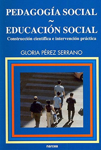 PEDAGOGIA SOCIAL EDUCACION SOCIAL: PEREZ SERRANO GLORIA