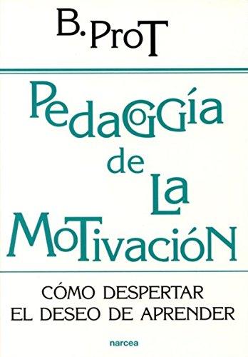 9788427714526: Pedagogía de la motivación: Cómo despertar el deseo de aprender (Educación Hoy)