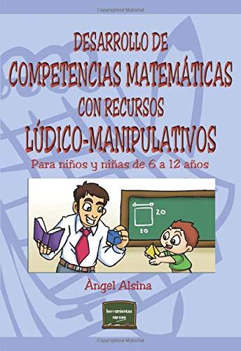 9788427714533: Desarrollo de competencias matemáticas con recursos lúdico-manipulativos: Para niños y niñas de 6 a 12 años (Herramientas)