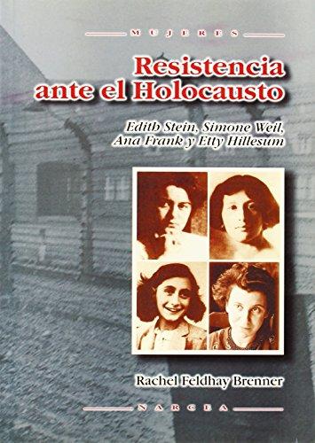9788427714779: Resistencia ante el Holocausto: Edith Stein, Simone Weil, Ana Frank y Etty Hillesum (Mujeres)