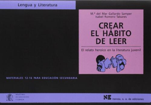 9788427714861: CREAR EL HABITO DE LEER EL RELATO HEROICO EN LA LITERATURA JUVENIL