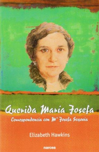 QUERIDA MARÍA JOSEFA. Correspondencia con Mª Josefa Segovia (8427714904) by Elizabeth Hawkins