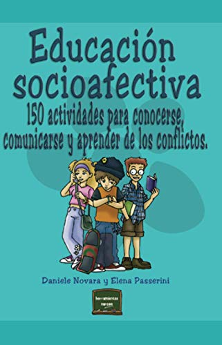 9788427715073: Educación socioafectiva: 150 actividades para conocerse, comunicarse y aprender de los conflictos (Herramientas)