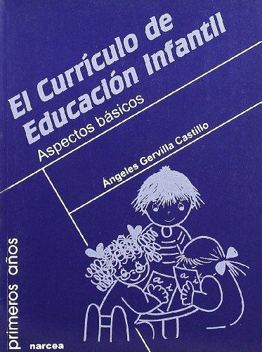 El Curriculo De Educacion Infantil/ the Curriculum: Castillo, Angeles Gervilla