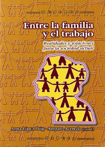 9788427715462: Entre La Familia y El Trabajo: Realidades y Soluciones Para La Sociedad Actual