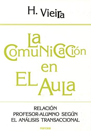 9788427715714: La comunicación en el aula: Relación profesor-alumno según el análisis transaccional (Educación Hoy)