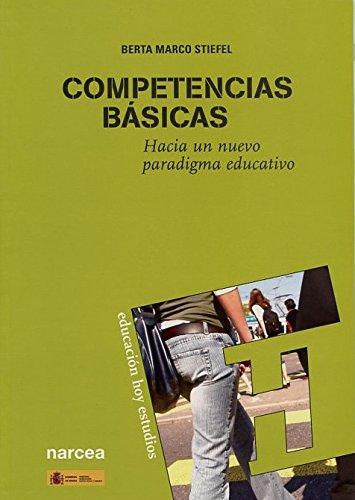 9788427715943: Competencias Básicas: Hacia un nuevo paradigma educativo [Oct 27, 2008] Marco Stiefel, Berta