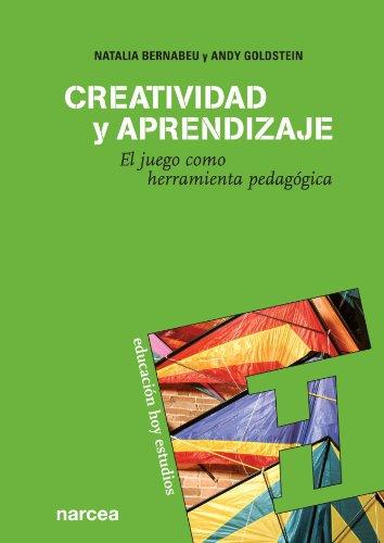 CREATIVIDAD Y APRENDIZAJE EL JUEGO COMO - BERNABEU, NATALIA