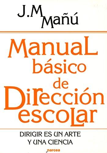 MANUAL BASICO DE DIRECCION ESCOLAR: MAÑU, J.M,